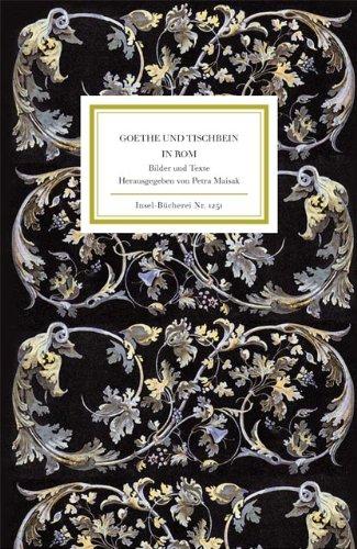 Goethe und Tischbein in Rom: Bilder und Texte (Insel-Bücherei)
