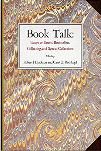 Amazoncom Book Talk Essays On Books Booksellers Collecting And  Book Talk Essays On Books Booksellers Collecting And Special  Collections First Edition Edition Health And Fitness Essays also High Quality Article Writing Services  Diwali Essay In English