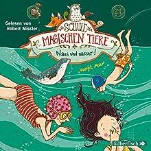 Nass und nasser (Die Schule der magischen Tiere 6) Hörbuch von Margit Auer Gesprochen von: Robert Missler
