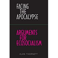 Facing the Apocalypse - Arguments for Ecosocialism