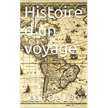 Histoire d'un voyage (French Edition)