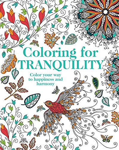 Coloring for Tranquility: Color Your Way to Happiness and Harmony ()
