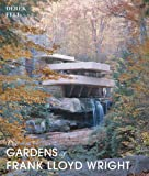 The Gardens of Frank Lloyd Wright, Derek Fell, 0711229678