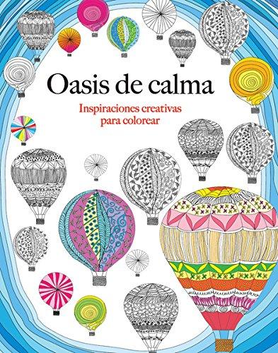 Oasis de calma: Inspiraciones creativas para colorear (Spanish Edition)