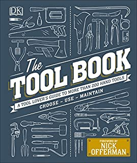 Book Cover: The Tool Book: A Tool Lover's Guide to Over 200 Hand Tools