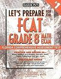 Let's Prepare for the Fcat Grade 8 Math Exam, Pamela Windspirit, 0764131931