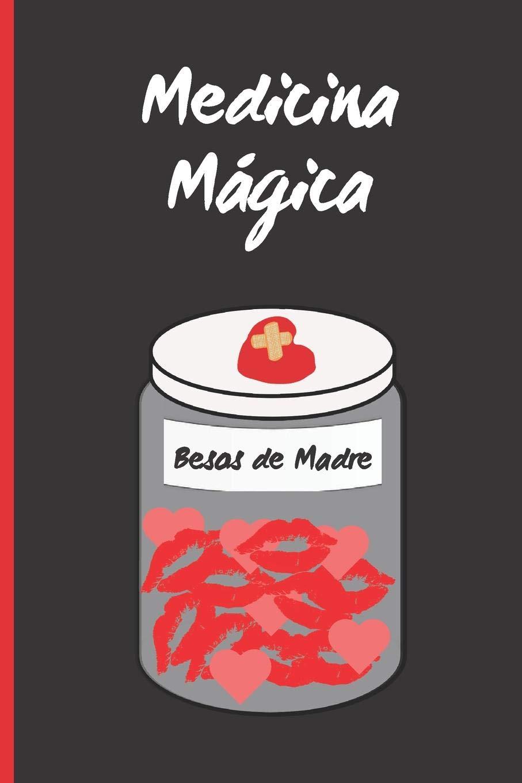 MEDICINA MÁGICA - BESOS DE MADRE: CUADERNO 6
