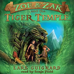 Zoe & Zak and the Tiger Temple Audiobook