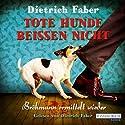 Tote Hunde beißen nicht (Henning Bröhmann 3) Hörbuch von Dietrich Faber Gesprochen von: Dietrich Faber