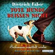 Tote Hunde beißen nicht (Henning Bröhmann 3) | Dietrich Faber