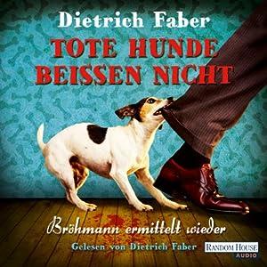 Tote Hunde beißen nicht (Henning Bröhmann 3) Audiobook