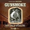 Gunsmoke: Killers & Spoilers Radio/TV Program by William Conrad Narrated by William Conrad