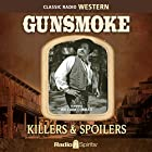 Gunsmoke: Killers & Spoilers Radio/TV von William Conrad Gesprochen von: William Conrad