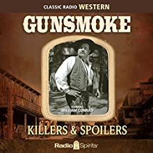 Gunsmoke: Killers & Spoilers Radio/TV Program by William Conrad Narrated by William Conrad