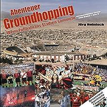 Abenteuer Groundhopping. Wenn Fußballfans Stadien sammeln Hörbuch von Jörg Heinisch, Carlo Farsang, Stephan Schlei Gesprochen von: Jörg Heinisch