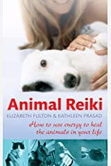 Animal Reiki: How to use energy to heal the animals in your life Paperback