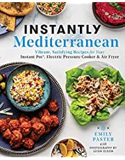 Instantly Mediterranean: Vibrant, Satisfying Recipes for Your Instant Pot®, Electric Pressure Cooker, and Air Fryer