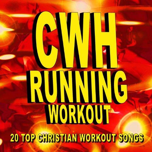 Christian Workout Hits - Running Workout - 20 Top Christian Workout Songs (The Best Christian Music)