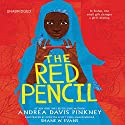 The Red Pencil Audiobook by Andrea Davis Pinkney, Shane W. Evans (Illustrated by ) Narrated by Andrea Davis Pinkney