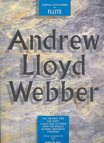ANDREW LLOYD WEBBER FOR FLUTE: [A SELECTION OF SONGS FROM THE WORLDS LEADING THEATRICAL COMPOSER] ()