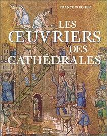 Les Oeuvriers des cathédrales par Icher