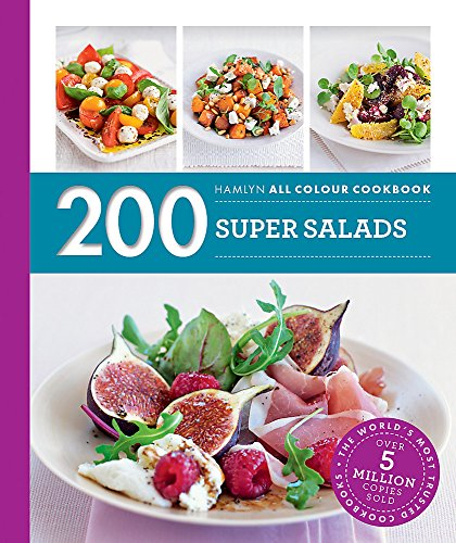 200 Super Salads: Hamlyn All Colour Cookbook (Hamlyn All Colour Cookery) by Alice Storey