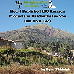 How I Published 100 Amazon Products in 10 Months (So You Can Do it Too)