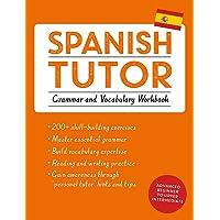 Spanish Tutor: Grammar and Vocabulary Workbook (Learn Spanish with Teach Yourself): Advanced beginner to upper…