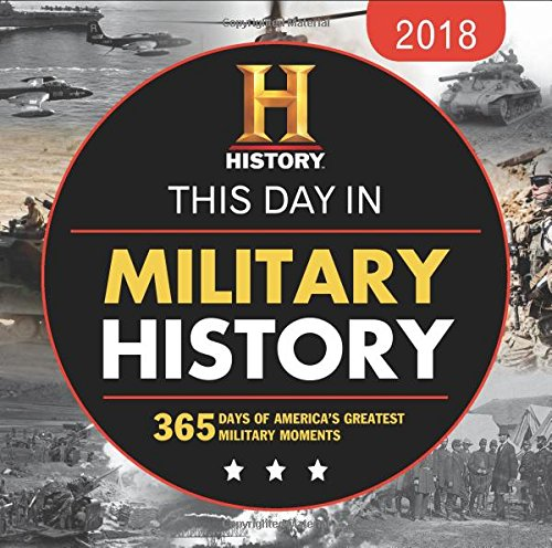 2018 This Day in Military History Boxed Calendar: 365 Days of America's Greatest Military Moments cover