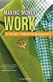 img - for Making Money Work: The Teens' Guide to Saving, Investing, and Building Wealth (Financial Literacy for Teens) book / textbook / text book