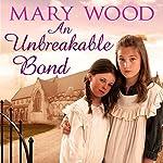 An Unbreakable Bond: The Breckton Novels, Book 2 | Mary Wood