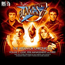 Blake's 7 - The Liberator Chronicles, Volume 5 Performance by Simon Guerrier, Una McCormack, James Goss Narrated by Gareth Thomas, Paul Darrow, Sally Knyvette, Jacqueline Pearce, Louise Jameson, Joseph Kloska