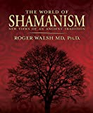 The World of Shamanism: New Views of an Ancient