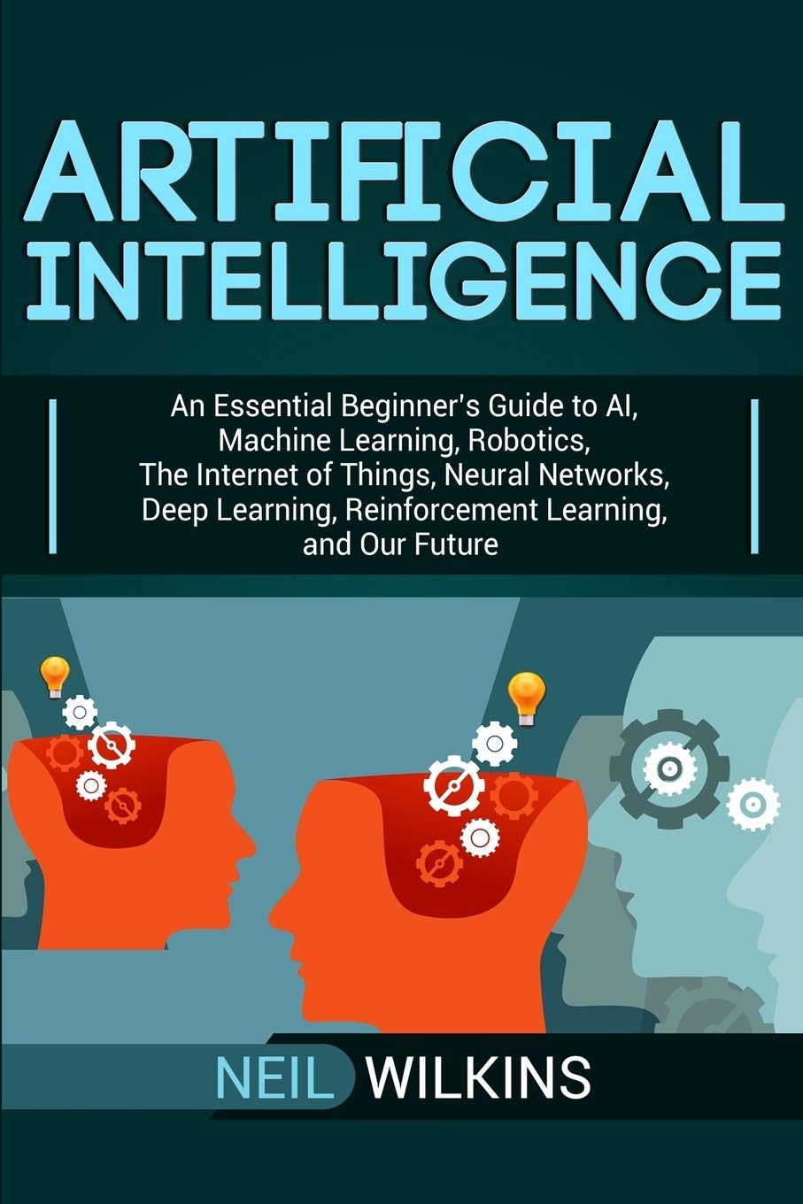 Artificial Intelligence An Essential Beginner's Guide to AI ...