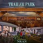 Trailer Park   Nean B.