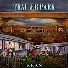 Trailer Park Audiobook by Nean B. Narrated by Cee Scott