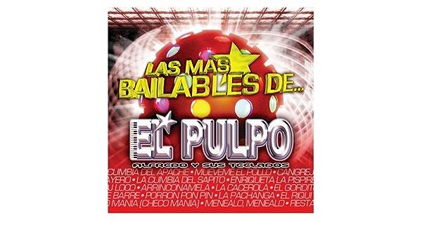 Mas Bailables by El Pulpo Alfredo y Sus Teclados : El Pulpo ...