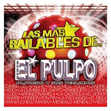 Mas Bailables by El Pulpo Alfredo y Sus Teclados : El Pulpo Alfredo y Sus Teclados: Amazon.es: Música