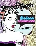 Les Coups de Gueule de Madame Connasse à colorier