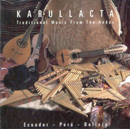 Karullacta: Traditional Music From the Andes, Ecuador, Peru, Bolivia by Karullacta