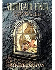 Archibald Finch and the Lost Witches (Volume 1)