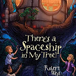 There's a Spaceship in My Tree!: Episode I Audiobook