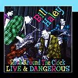 Rock Around The Clock - Live & Dangerous