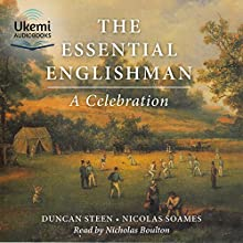The Essential Englishman: A Celebration Audiobook by Duncan Steen, Nicolas Soames Narrated by Nicholas Boulton