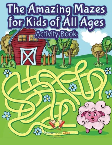 Download The Amazing Mazes for Kids of All Ages Activity Book pdf epub
