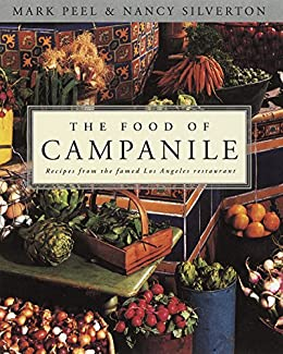 Food Of Campanile Recipes From The Famed Los Angeles Restaurant