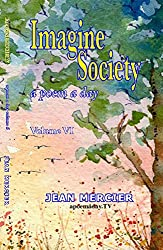 IMAGINE SOCIETY: A POEM A DAY - Volume 6 (Jean Mercier's A Poem A Day)