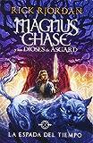 la espada del tiempo magnus chase y los dioses de asgard libro 1 spanish edition