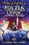 La Espada del Tiempo: Magnus Chase y Los Dioses de Asgard, Libro 1 par Riordan