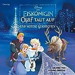 Die Eiskönigin: Olaf taut auf und weitere Geschichten |  N.N.
